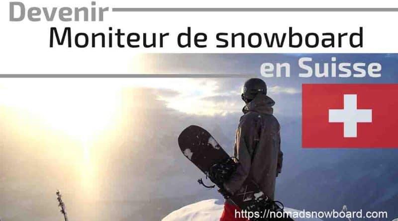 Moniteur de snowboard SUISSE, SUISSE SNOWBOARD, Formation Suisse Snowboard, SSBS, SWISS SNOWSPORTS, diplôme snowboard, formation snowboard, SUISSE, DE de ski, Formation ski France