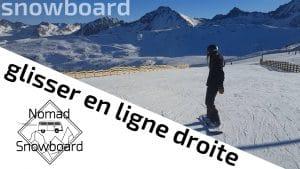 snowboard glisser en ligne droite, snowboard glisser sur du plat, snowboard ne pas déchausser, snowboard comment garder de la vitesse, snowboard ne pas s'arrêter