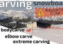 article tutoriel sur le carving, elbow carve, body careve, euro carve et extreme carving
