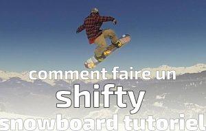 comment faire un shifty en snowboard, tricks, snowboard tutoriel, nomad snowboard, tuto, tutos, tutoriels