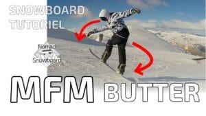 MFM BUTTER, snowboard flat tricks, snowboard tutoriel